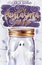 Un fantasma en un tarro by CarliGGSheeran