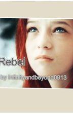 Rebel~A Harry Potter Fanfic by kellyelizabeth_