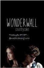 Wonderwall- Newt Fanfiction- Tradução PT/PT by mafaldacerejinha