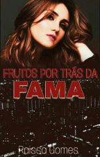 Frutos Por Trás Da Fama by Ray_Vondy