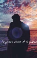 Jusqu'aux étoiles et à jamais by Ambre_Ecriture