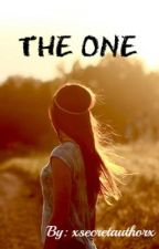 The One (ON HOLD) by xsecret_authorx
