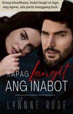 Kapag Langit Ang Inabot (Billionaire's Revenge Series 1) by LoveMishap