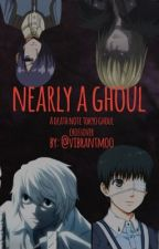 Nearly a Ghoul- A Tokyo Ghoul Death Note crossover by VibrantMoo