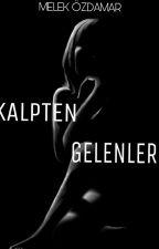 KALPTEN GELENLER by melekozdamar967