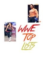 WWE Top Lists by TheAbsentHero
