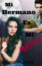 Mi hermano es mi mate? by Natalynutella