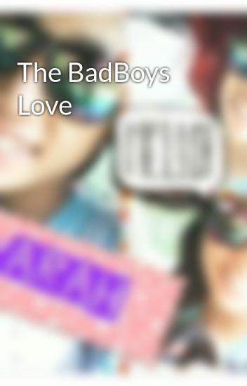 The BadBoys Love