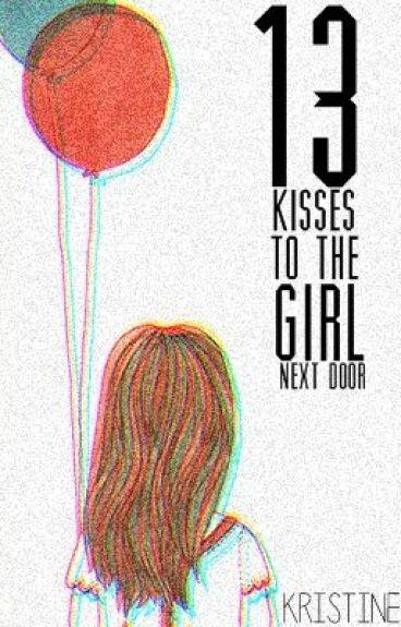 13 Kisses for the Girl Next Door: SOON by CrimsonLinings
