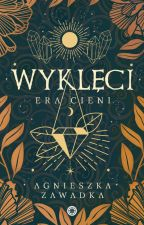 Wyklęci (ERA CIENI TOM 1) by yenneferslut