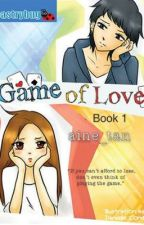 Game of Love [ PUBLISHED ] by aine_tan