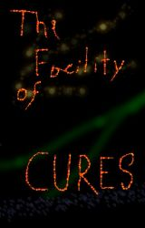 The Facility of Cures by FlamingRaindrop