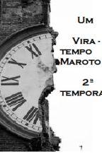 Vira Tempo Maroto 2ª Temporada by SraPontas