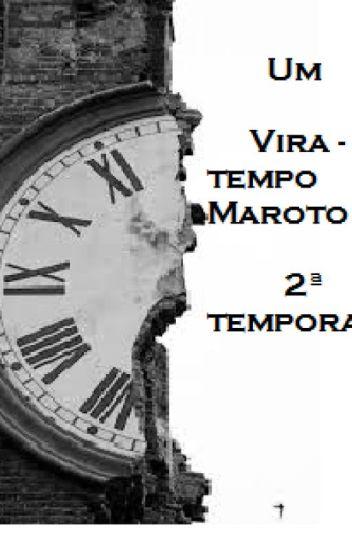 Vira Tempo Maroto 2ª Temporada
