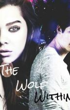 The Wolf Within (Teen Wolf & Stiles Stilinski Fan Fic) (ON HOLD!!) by allboysimagines