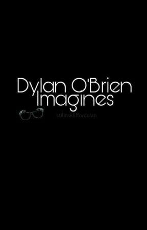 Imagines || Dylan O'Brien by stilinskliffordolan