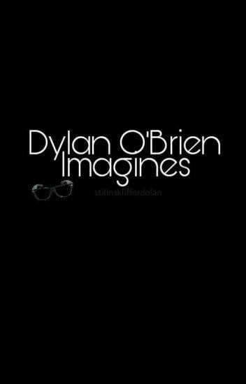 Imagines || Dylan O'Brien