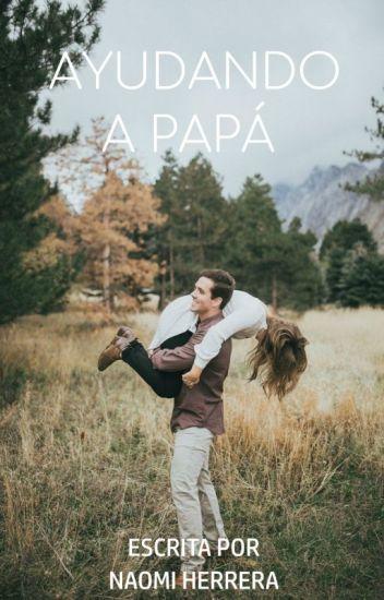 Ayudando a papá #2 | Wattys2015