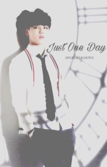 Just One Day{A Jimin Fanfiction} - JetBlackJams - Wattpad