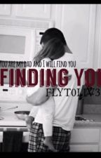Finding You by Flyt0liv3