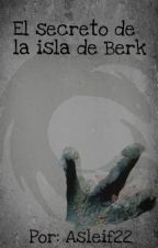 EL SECRETO DE LA ISLA DE BERK by Asleif22