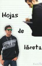 HOJAS DE LIBRETA by BlackChiky
