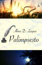 palimpsesto by AlmaDLagua