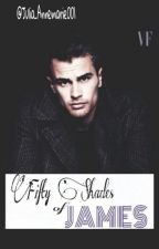Fifty Shades Of James [ Theo James FF ] by Julia_Annemarie001