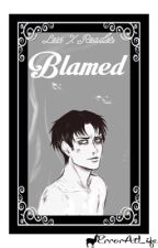 Levi X Reader  | Blamed | AU by ErrorAtLife