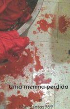 Uma menina perdida by MariSantos969