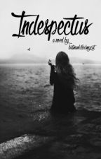 Indespectus ✔ by batmankilledmycat
