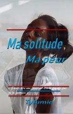 Ma solitude, ma peur by Tylumia