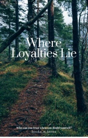 Where Loyalties Lie by books_n_boots