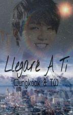 Llegaré A Ti ( BTS Jungkook & Tu) by JKS01090205