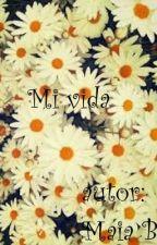 mi vida by maiablanco17