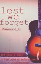 Lest we forget by romance_G