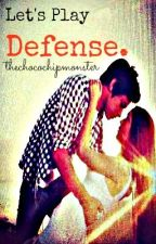 Let's Play Defense. (Sequel to LPP KathNiel FanFic) by aggiewrites