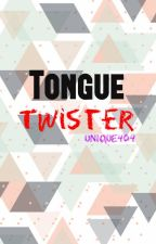 Tongue Twister (English) by Unique404