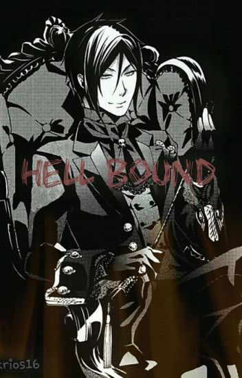 Hell Bound (Sebastian X Reader)