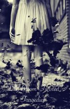 Lilly Bloom- Twisted Tragedies by SempiternalLIES