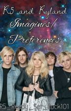 R5 And Ryland Oneshots/Perfences {Requests Are Open} by R5_Ready_Set_Rock101