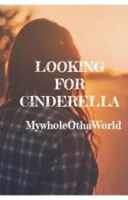 Looking for Cinderella (GXG) Book II MFA by MyWholeOthaWorld