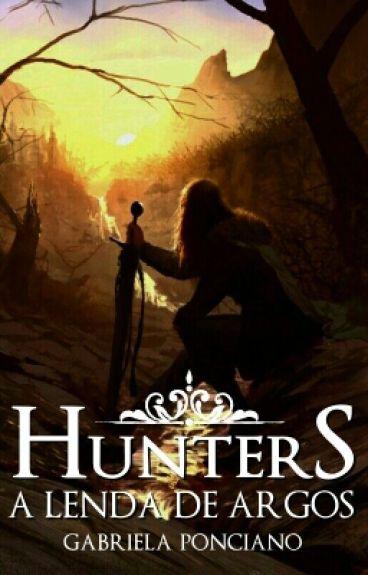 Hunters - A Lenda De Argos #Wattys2016