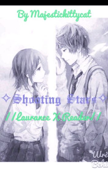 -+-Shooting Stars-+- Laurence X Reader (MCD FF) ノ*:・゚✧*:・゚✧