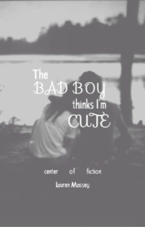 The Bad Boy Thinks I'm Cute by Center_of_Fiction