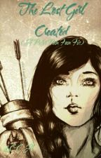 The Lost Girl Created (A Peter Pan Fan-Fic) by C_Cruz_A