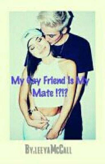 My Mate Is Gay ?!?!