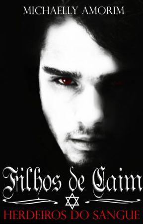 Filhos de Caim - Herdeiros do sangue II by MichaellyAmorim