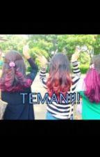 TEMAN!!! by YohanaOktaviaa