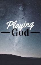 Playing God by epicelric